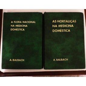 Livro As Hortaliças E A Flora Nacional Na Medicina Doméstica