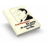 El Arte De Amargarse La Vida - Paul Watzlaick / Ebook
