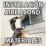 Instalación Aire Acondicionado Con Materiales Incluidos