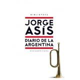 Libro Diario De La Argentina De Jorge Asis