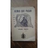 Almas Que Pasan - Amado Nervo - 1ra Edición Montevideo