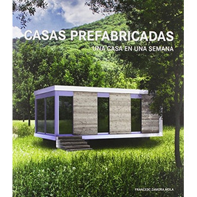 Casas Prefabricadas (una Casa Una Semana) Francesc Zamora M