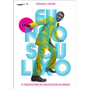 Eu Nao Sou Lixo - A Tragica Vida Do Cantor Evaldo Braga