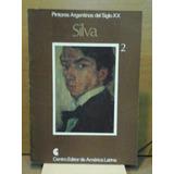 Pintores Argentinos Del Siglo Xx N°2. Silva
