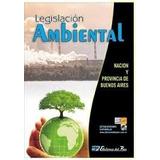 Legislacion Ambiental Nacion Provincia Bs Aires Ultima Dyf