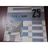 Revista Cruz Del Sur 25 Julio-agosto 1955 Ilustrado