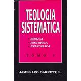 Teologia Sistematica Leo Garret Tomo 1