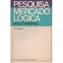 Livro Pesquisa Mercado-logica Boyd E Westfall