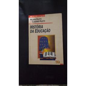 História Da Educação No Brasil - Nelson Piletti / Claudino