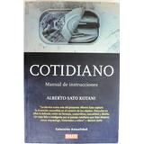 Cotidiano Manual De Instrucciones Alberto Sato Kotani Nuevo