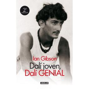 Dalí Joven Dalí Genial - Ian Gibson - Libro Digital Pdf