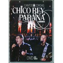 Dvd Chico Rey E Paraná - Cantos E Cordas Ao Vivo ( Lacrado)