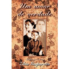 Livro Um Amor De Verdade - Zibia Gasparetto
