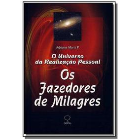 Fazedores De Milagres, Os: O Universo Da Realizaca