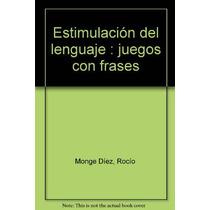 Estimulación Del Lenguaje: Juegos Con Frases Rocío Monge Dí