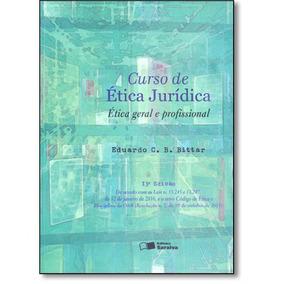 Curso De Etica Juridica Etica Geral E Profissional - Saraiva