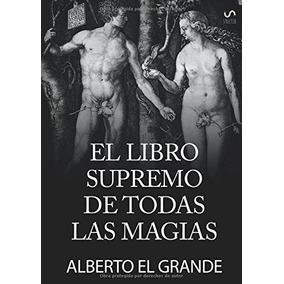 Libro El Libro Supremo De Todas La Magias (edicion En Españo
