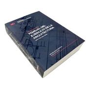 Manual Del Ejercicio De La Arquitectura - Arq.j.c.toufeksian