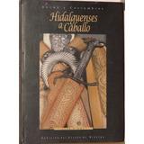 Hidalguenses A Caballo -texto Y Fotografía: José M. Rivero