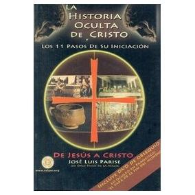 La Historia Oculta De Cristo: Los 11 Pasos De Su Iniciación