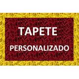 Tapetes Personalizados Para A Sua Casa, Escritório E Empresa