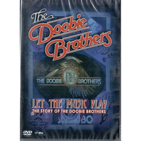 Dvd The Doobie Brothers - Let The Music Play - Novo***