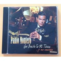 Pablo Montero - Que Bonita Es Mi Tierra Y Sus Canciones - Cd