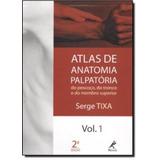 Atlas De Anatomia Palpatoria: Do Pescoco, Do Tronco E Do Mem
