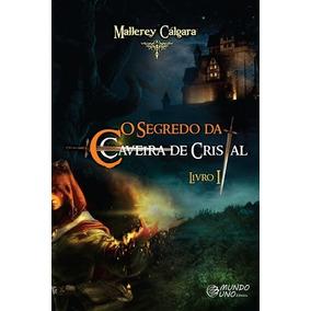 O Segredo Da Caveira De Cristal. Vol.1