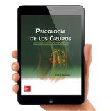 Psicología De Los Grupos Teoría, Proceso Y Aplicaciones