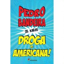 Droga De Americana! - Coleção Os Karas Pedro Bandeira