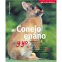 Mi Conejo Enano Y Yo (amo A Los Animales) Monika Wegler