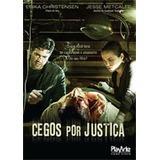 Cegos Por Justica Dvd Original Novo Lacrado Raro