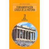 Libro; Fundamentación Lógica De La Historia / José Bermejo