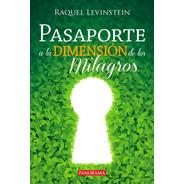 Pasaporte A La Dimensión De Los Milagros, Pasta Rústica