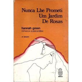 Livro Nunca Lhe Prometi Um Jardim De Rosas Hannah Green
