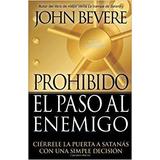 John Bevere Prohíbido El Paso Al Enemigo Libro Pdf