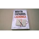 Lacrónica, Martín Caparrós - Libro 2016 Nuevo Nacional