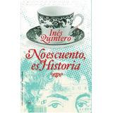 No Es Cuento, Es Historia (nuevo) / Autora: Inés Quintero