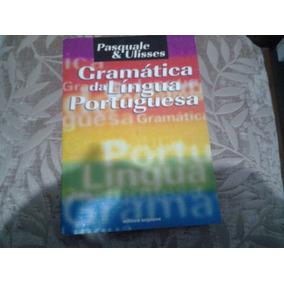 Gramática Da Língua Portuguesa - Pasquale E Ulisses