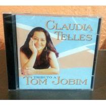 Cd Cláudia Telles Tributo A Tom Jobim Bossa Nova - Lacrado