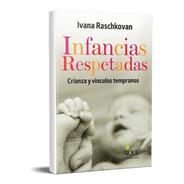 Infancias Respetadas Crianza Y Vínculos Temprano  (ai)
