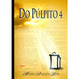 Livro Do Púlpito 4 - Messias Anacleto Rosa