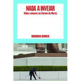 Nada A Invejar De Barbara Demick Companhia Das Letras - Grup