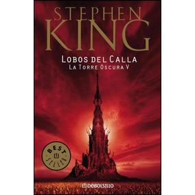 Torre Oscura V Lobos De Calla Stephen King