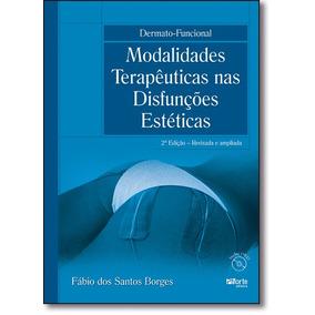 Dermato - Funcional : Modalidades Terapêuticas - Acompanha