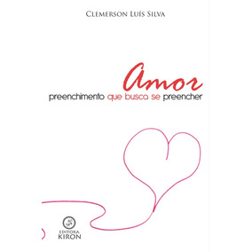 Livro: Amor: Preenchimento Que Busca Se Preencher