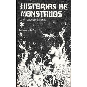 Historias De Monstruos Juan Jacobo Bajarlia Libro Impecable!
