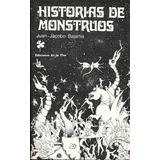 Historias De Monstruos Juan Jacobo Bajarlia Libro Impecable*