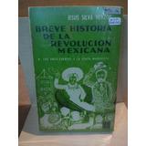 Breve Historia De La Revolución Mexicana. Silva Herzog.